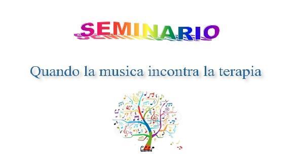 SEMINARIO – Quando la musica incontra la terapia